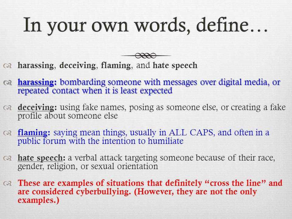 In your own words, define…