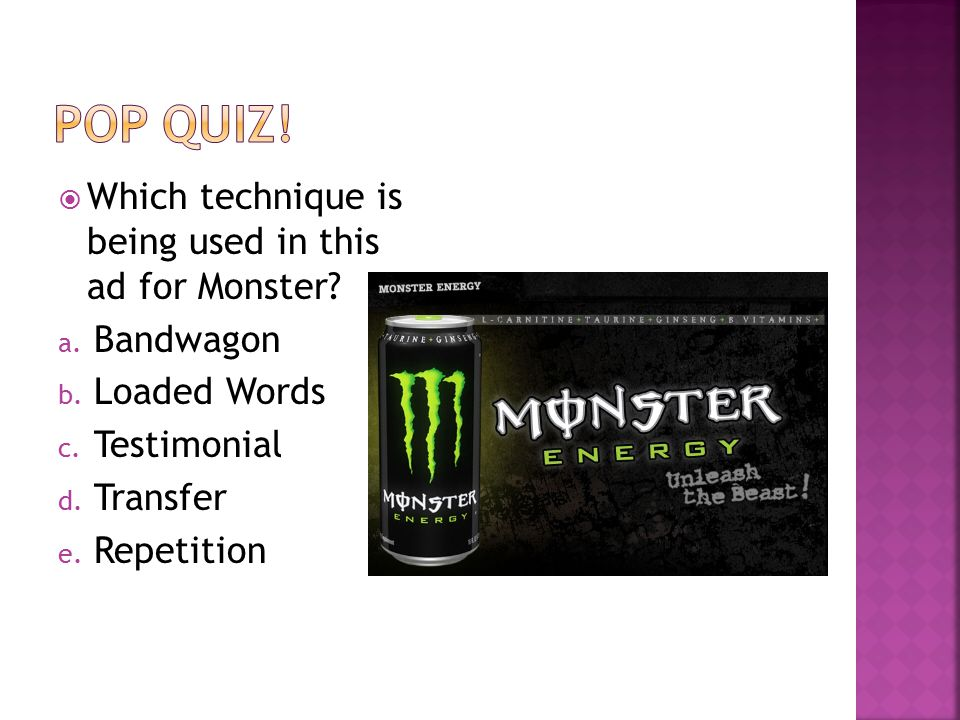 Pop quiz! Which technique is being used in this ad for Monster