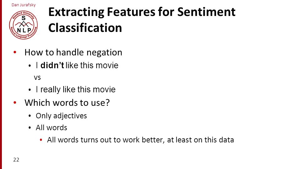 Extracting Features for Sentiment Classification
