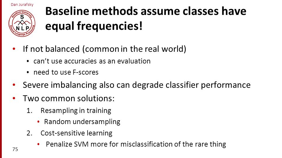 Baseline methods assume classes have equal frequencies!