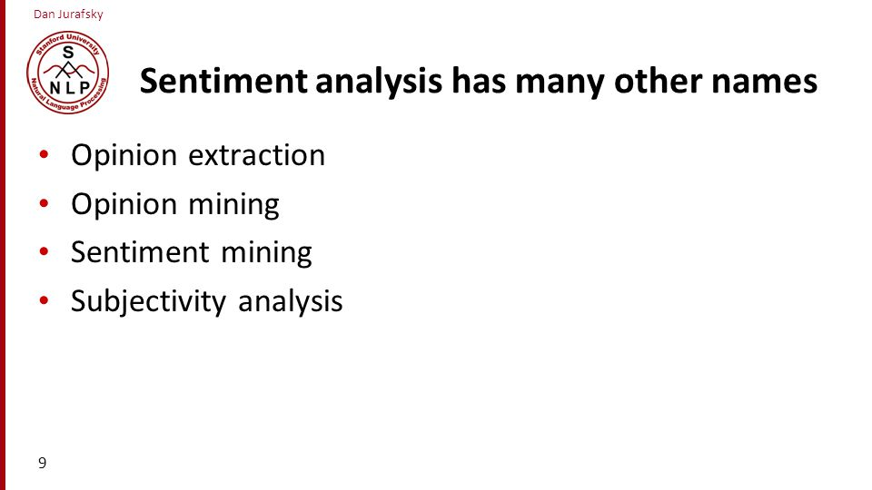 Sentiment analysis has many other names