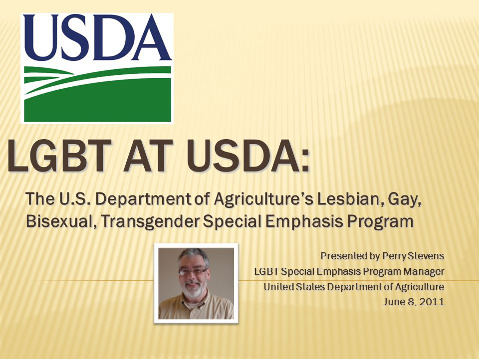 LGBT at USDA: The U.S. Department of Agriculture's Lesbian, Gay, Bisexual, Transgender Special Emphasis Program.