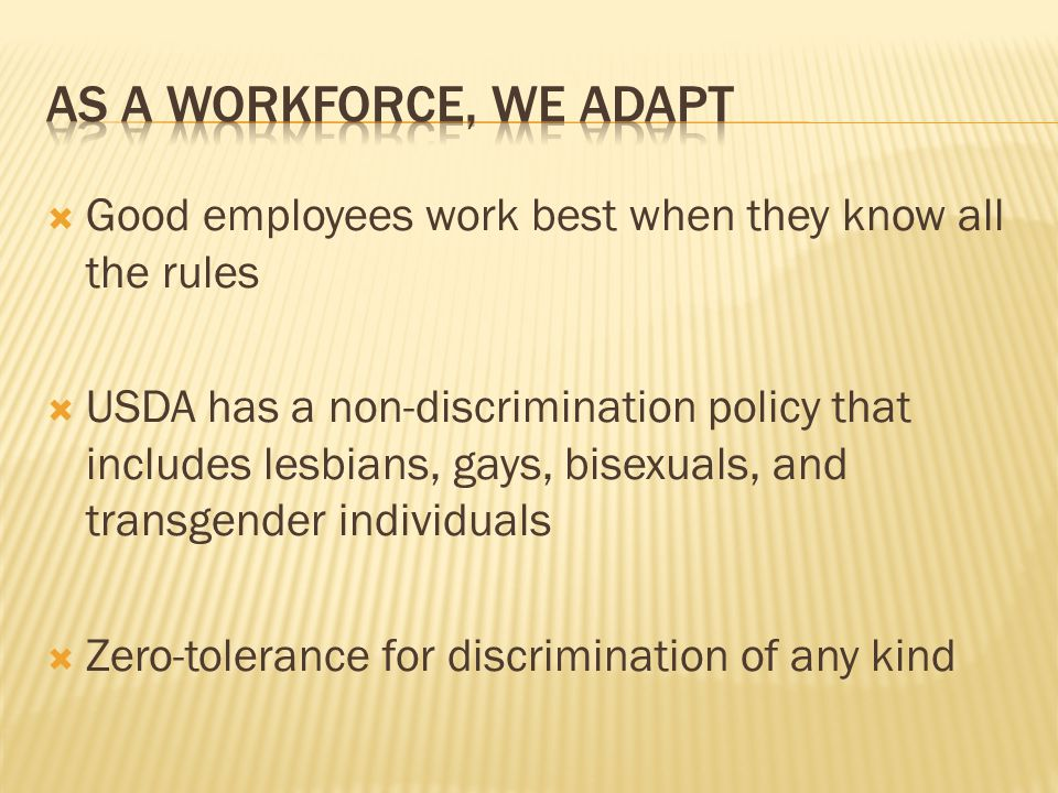 As a Workforce, We Adapt Good employees work best when they know all the rules.