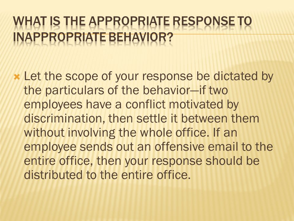 What Is the Appropriate Response to Inappropriate Behavior