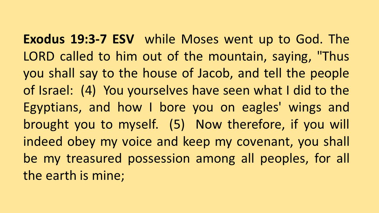 Exodus 19:3-7 ESV while Moses went up to God