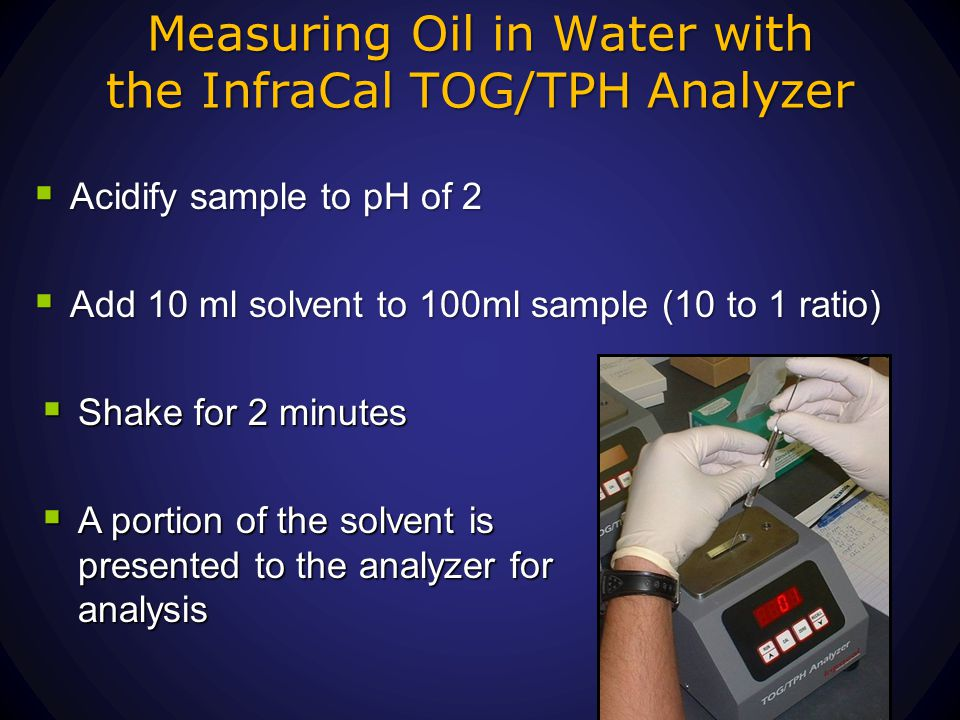 Measuring Oil in Water with the InfraCal TOG/TPH Analyzer