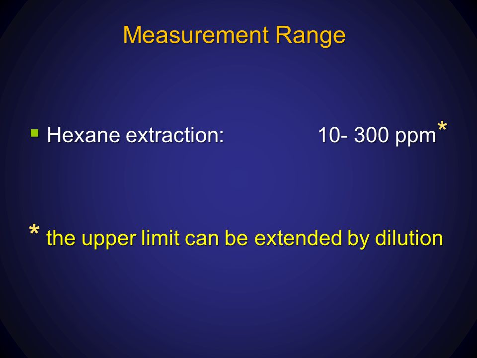 * the upper limit can be extended by dilution
