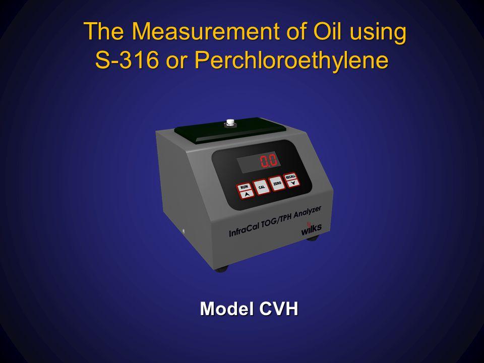The Measurement of Oil using S-316 or Perchloroethylene