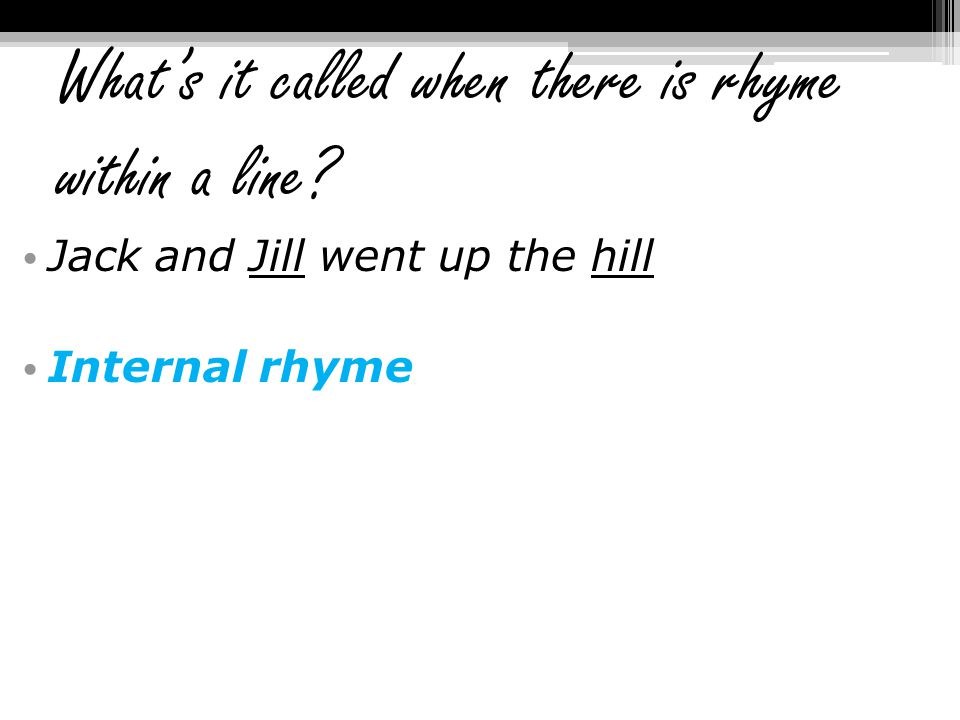 What's it called when there is rhyme within a line