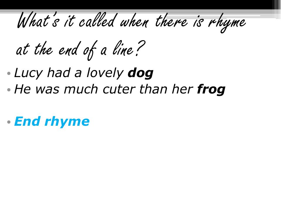 What's it called when there is rhyme at the end of a line