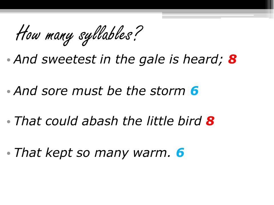 How many syllables And sweetest in the gale is heard; 8