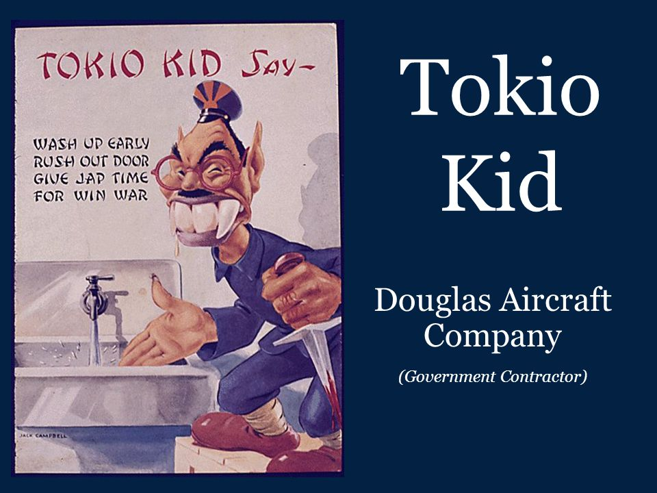 Tokio Kid Douglas Aircraft Company (Government Contractor)