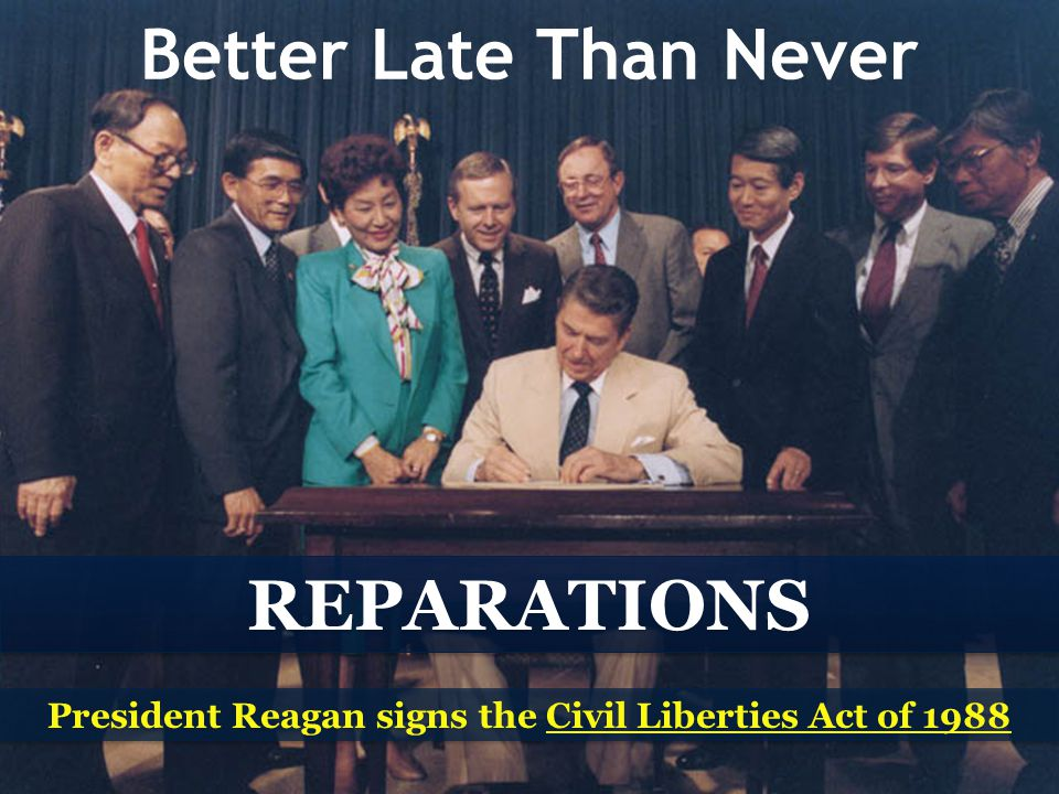 President Reagan signs the Civil Liberties Act of 1988