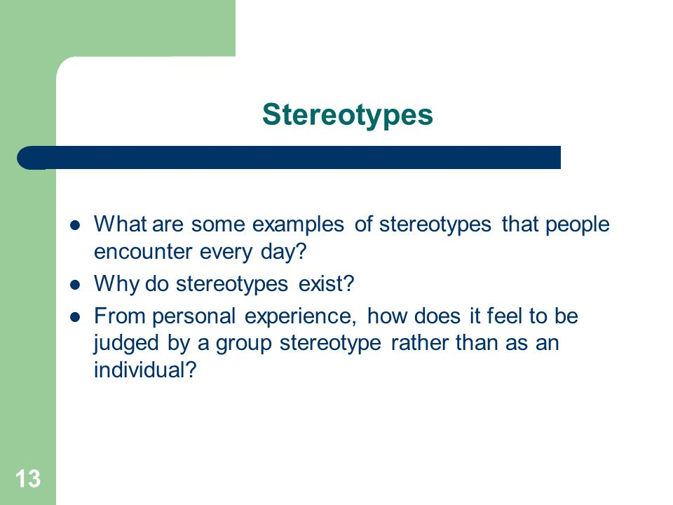 Stereotypes What are some examples of stereotypes that people encounter every day Why do stereotypes exist