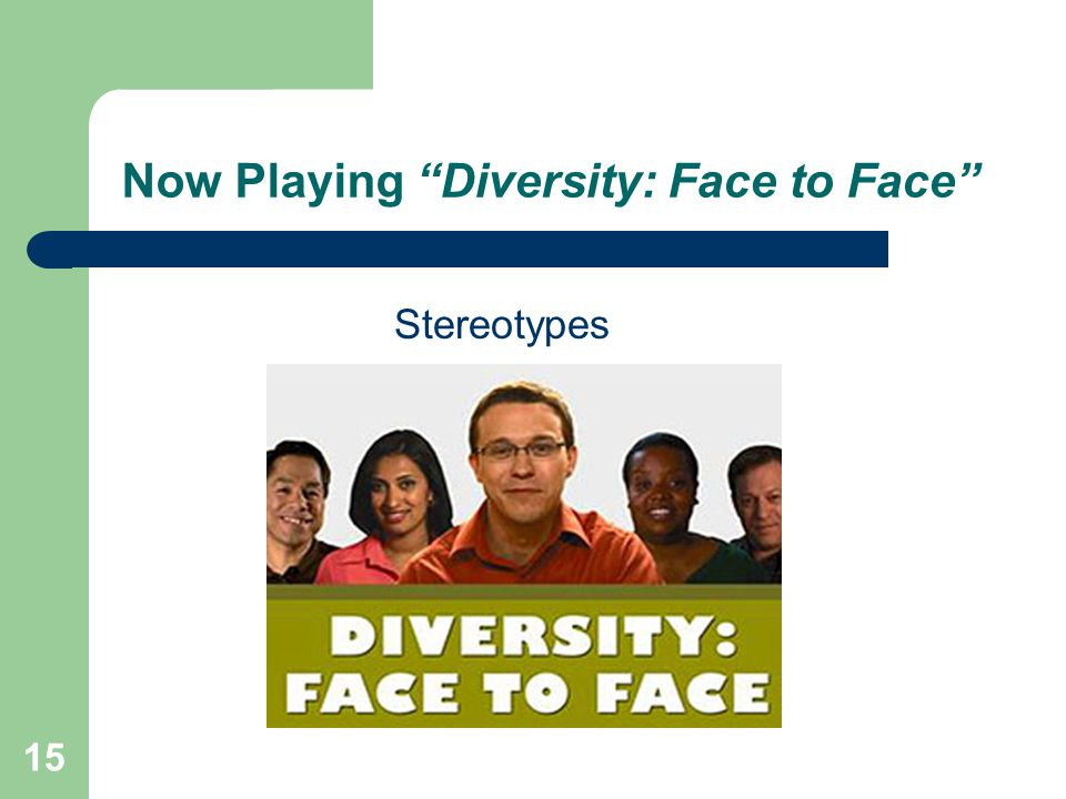 Now Playing Diversity: Face to Face