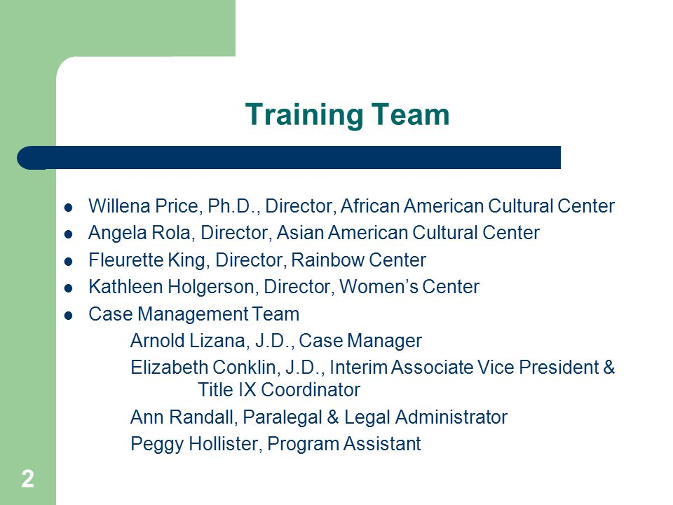 Training Team Willena Price, Ph.D., Director, African American Cultural Center. Angela Rola, Director, Asian American Cultural Center.