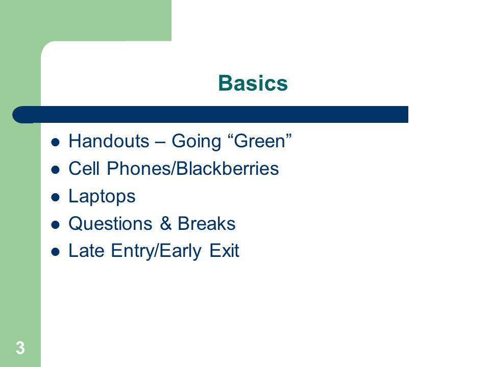 Basics Handouts – Going Green Cell Phones/Blackberries Laptops