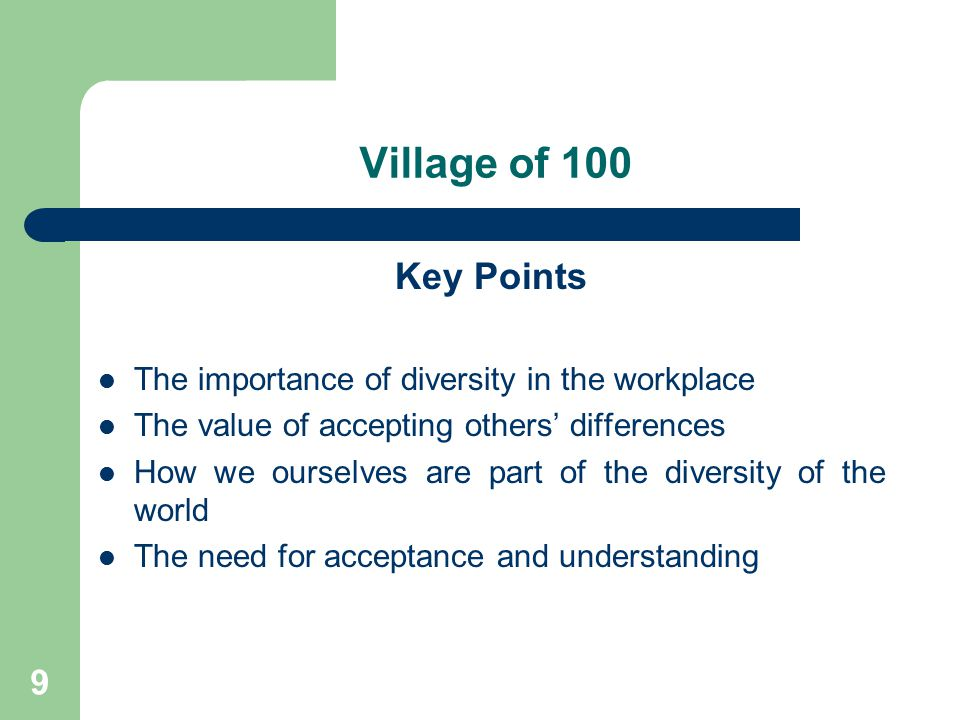 Village of 100 Key Points The importance of diversity in the workplace