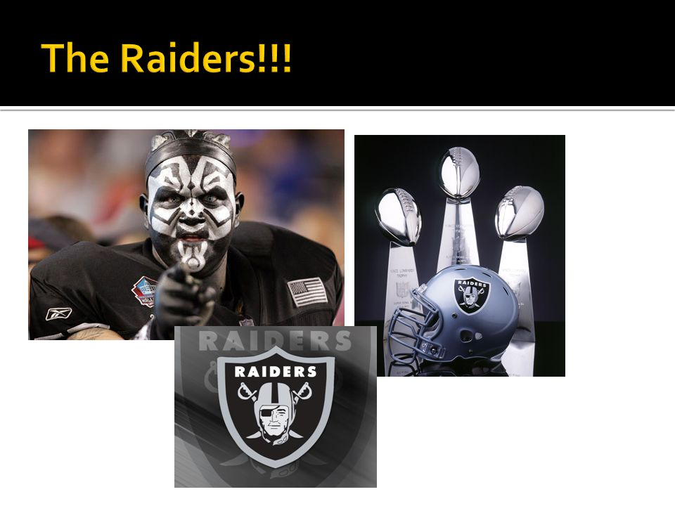 The Raiders!!!