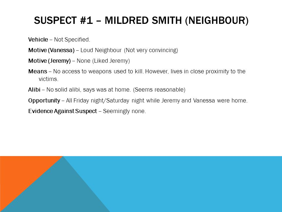 Suspect #1 – Mildred Smith (Neighbour)