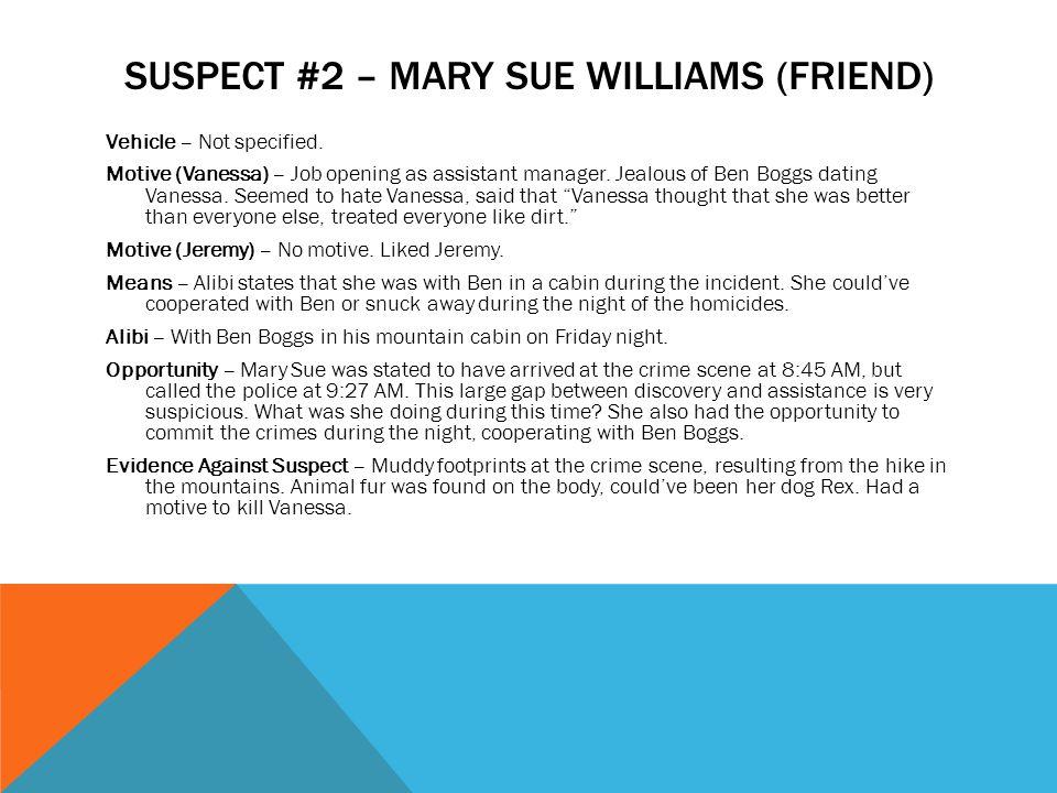 Suspect #2 – Mary Sue Williams (Friend)