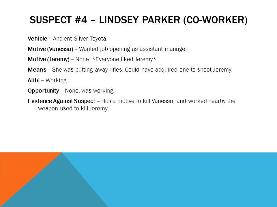 Suspect #4 – Lindsey Parker (Co-Worker)