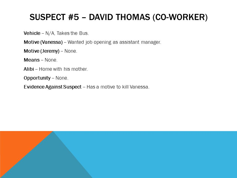 SUSPECT #5 – David Thomas (CO-worker)