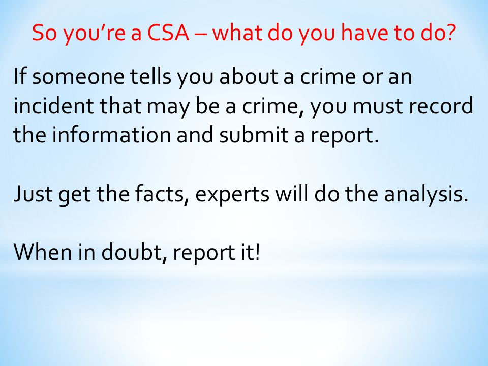 So you're a CSA – what do you have to do
