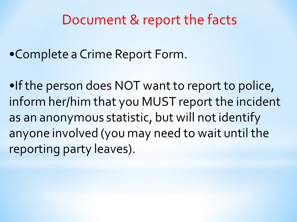 Document & report the facts