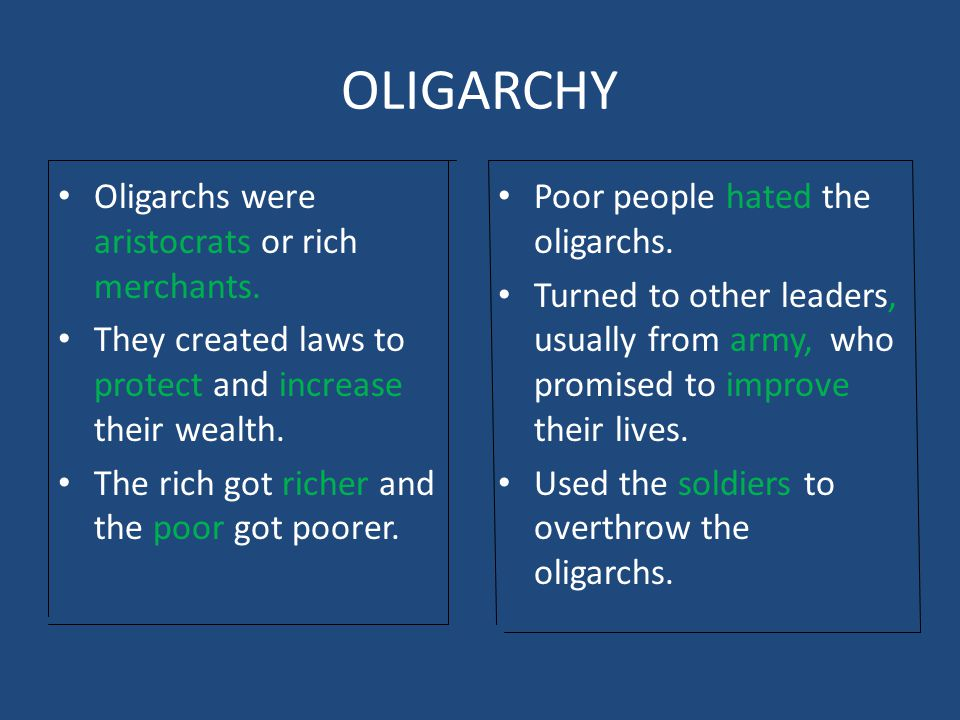 OLIGARCHY Oligarchs were aristocrats or rich merchants.