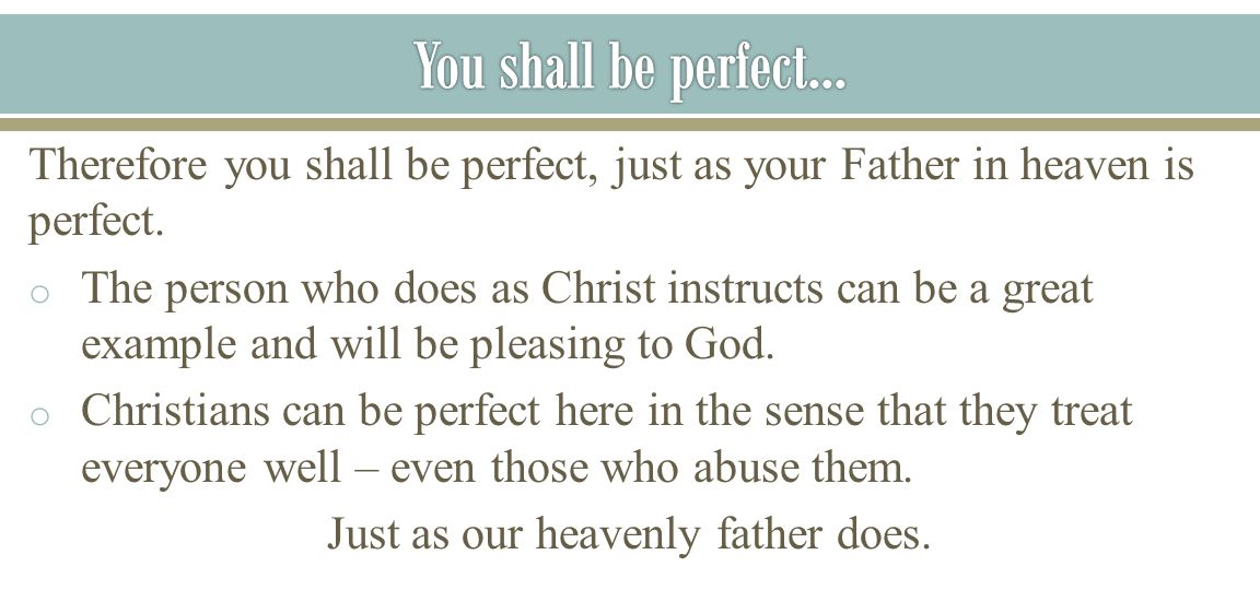 Just as our heavenly father does.