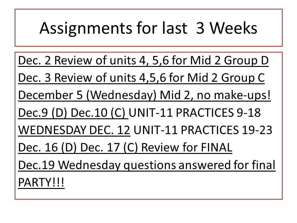 Assignments for last 3 Weeks