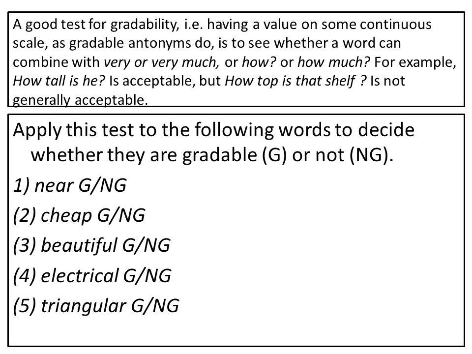 A good test for gradability, i. e