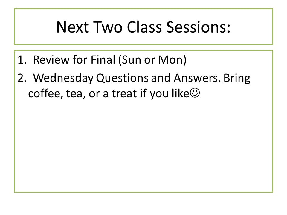 Next Two Class Sessions: