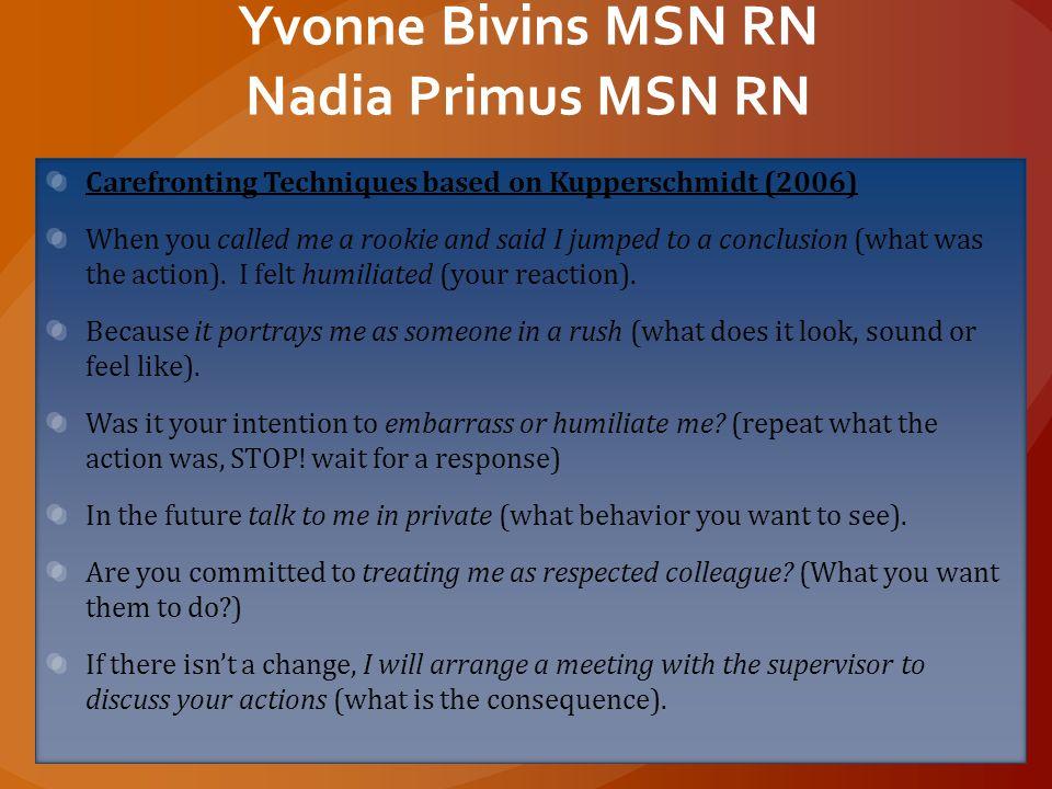 Yvonne Bivins MSN RN Nadia Primus MSN RN