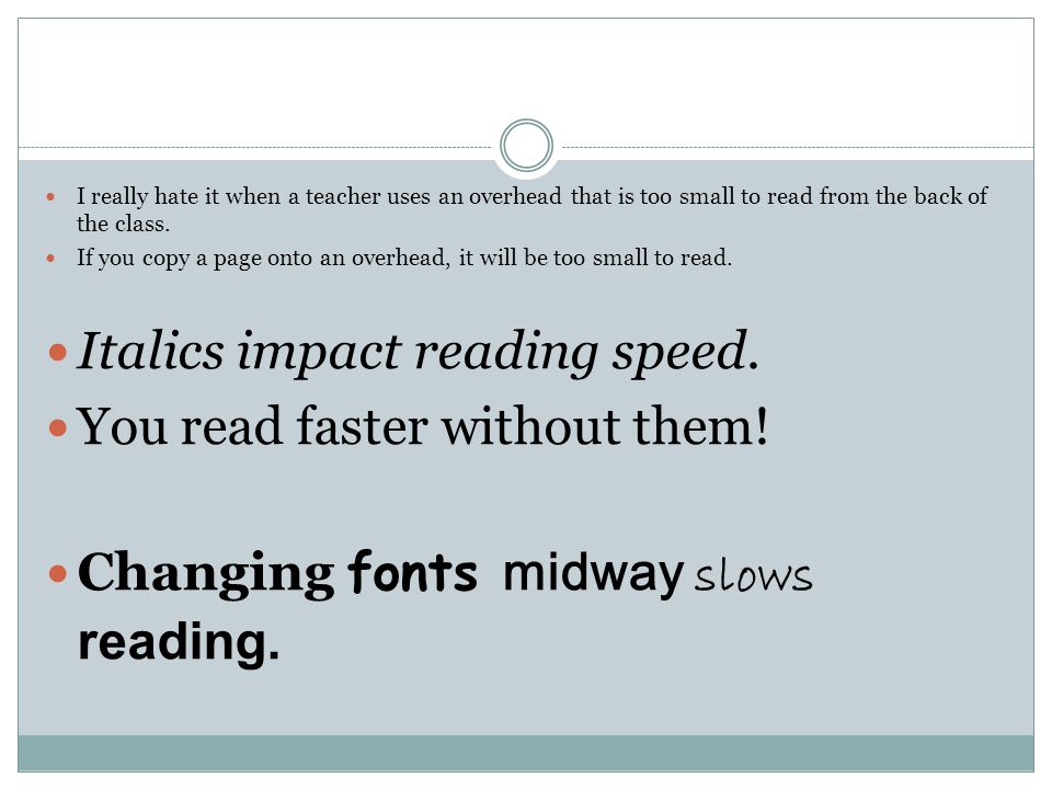 Italics impact reading speed. You read faster without them!