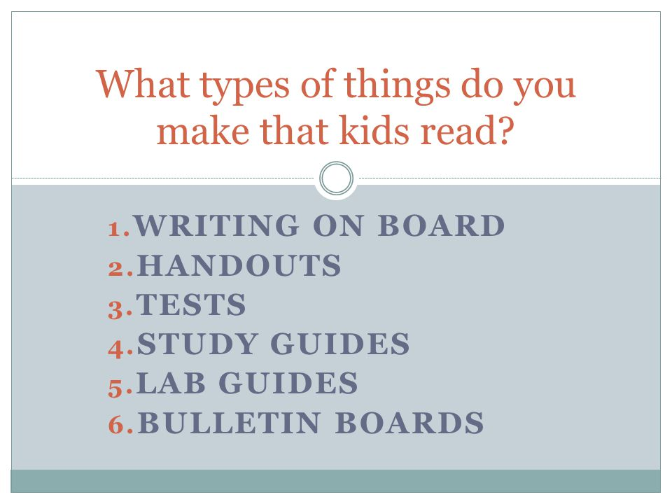 What types of things do you make that kids read