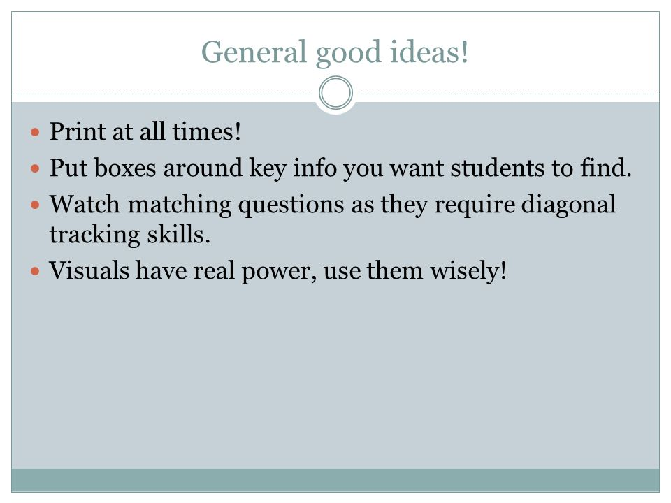 General good ideas! Print at all times!