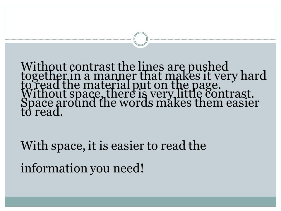 With space, it is easier to read the information you need!