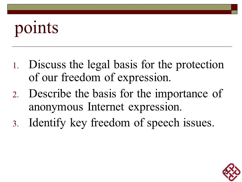 points Discuss the legal basis for the protection of our freedom of expression.