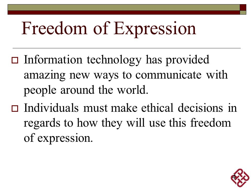Freedom of Expression Information technology has provided amazing new ways to communicate with people around the world.