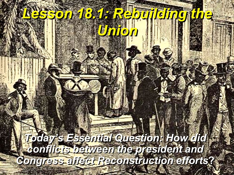 Lesson 18.1: Rebuilding the Union