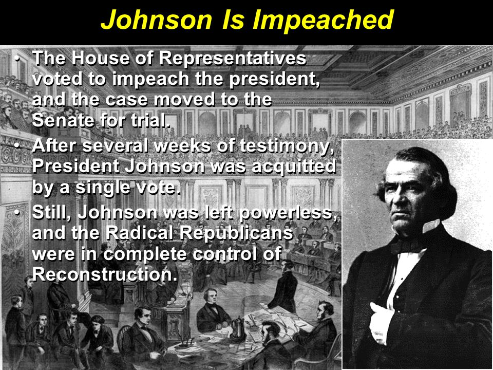 Johnson Is Impeached The House of Representatives voted to impeach the president, and the case moved to the Senate for trial.