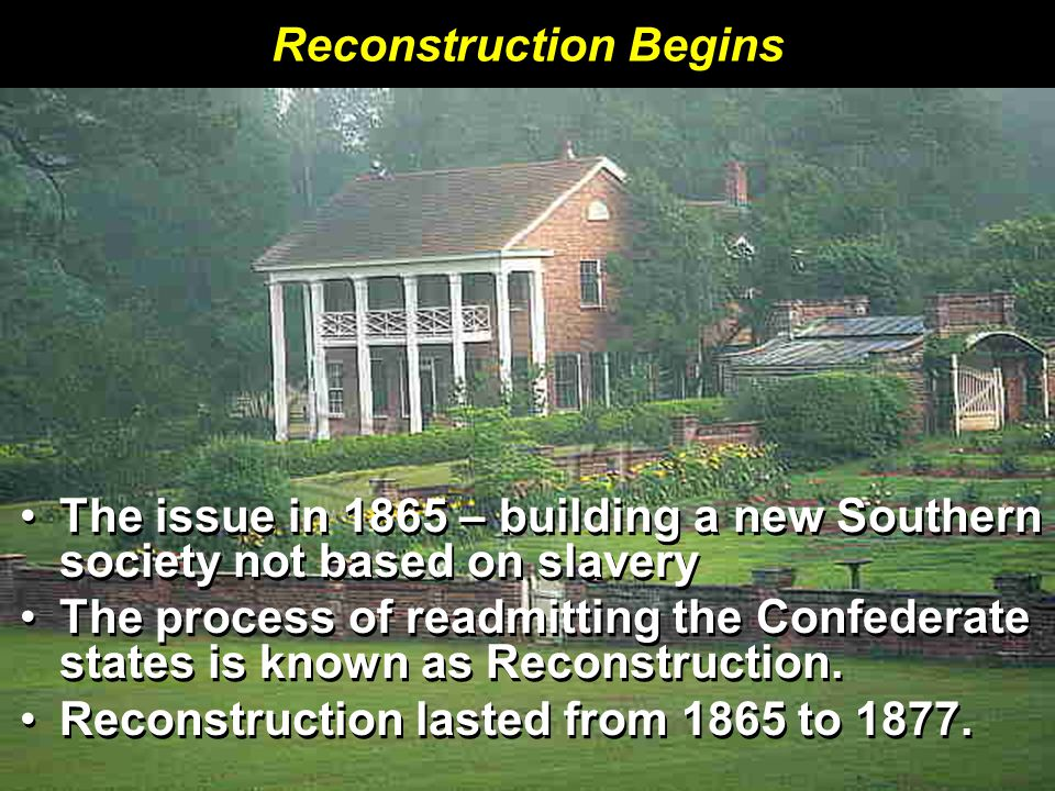 Reconstruction Begins