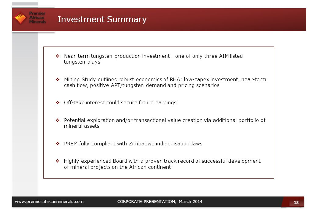 Investment Summary Near-term tungsten production investment - one of only three AIM listed tungsten plays.
