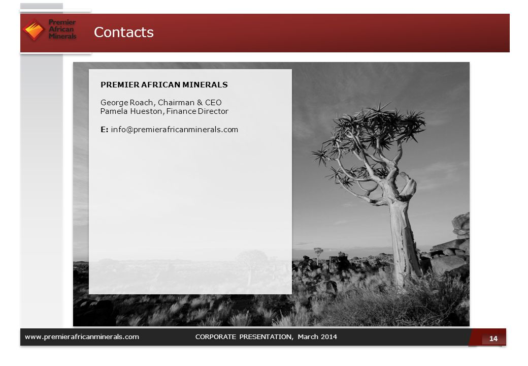 Contacts PREMIER AFRICAN MINERALS George Roach, Chairman & CEO