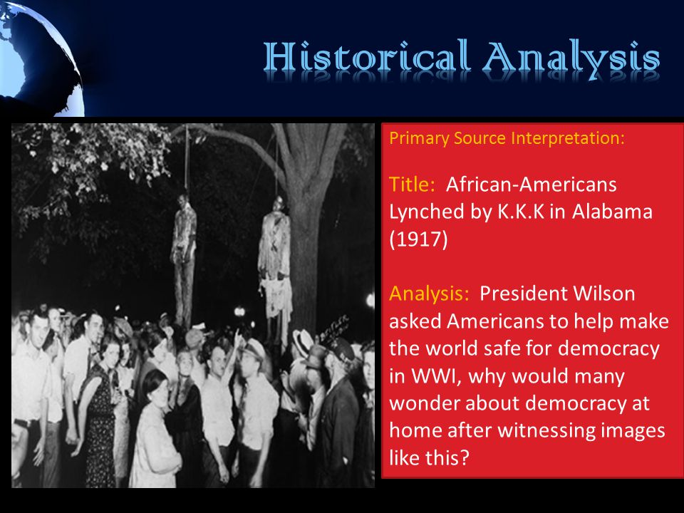 Historical Analysis Primary Source Interpretation: Title: African-Americans Lynched by K.K.K in Alabama (1917)