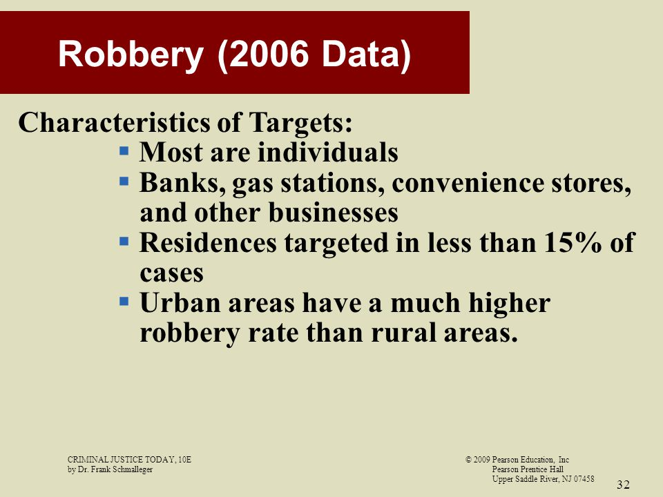 Robbery (2006 Data) Characteristics of Targets: Most are individuals