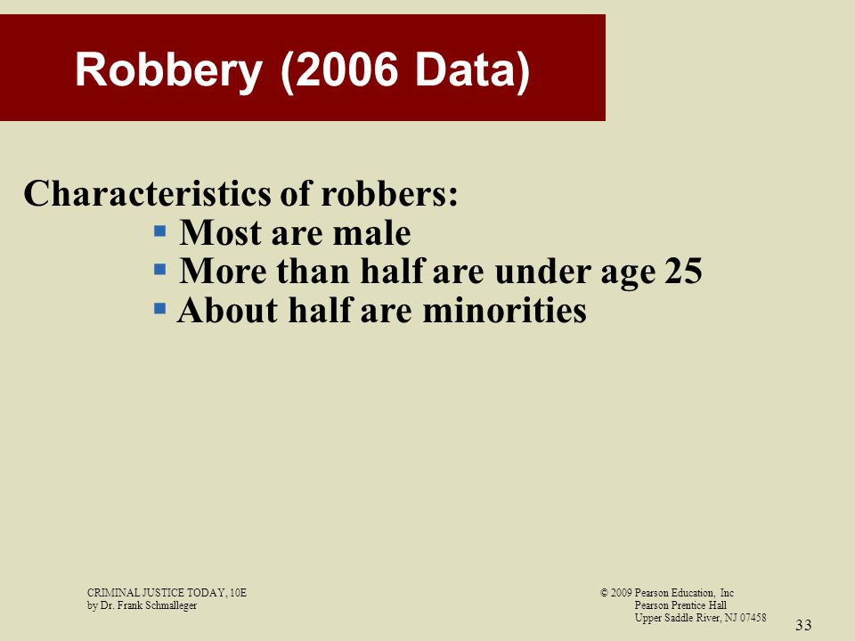 Robbery (2006 Data) Characteristics of robbers: Most are male