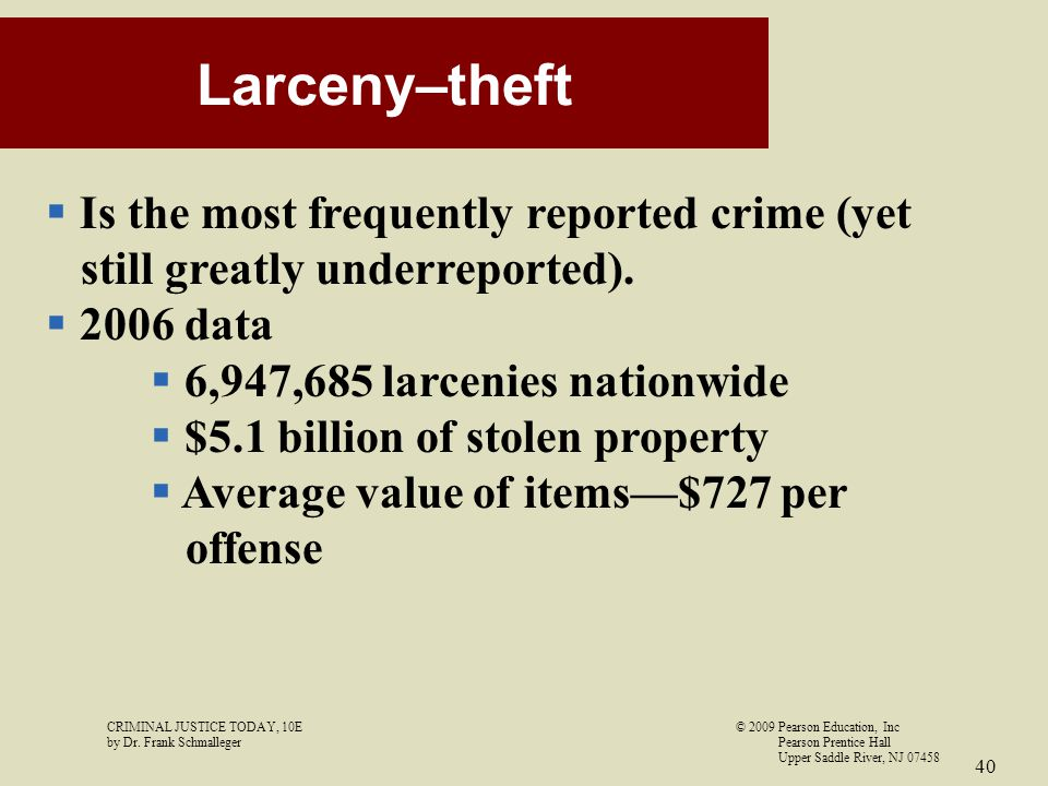 Larceny–theft Is the most frequently reported crime (yet